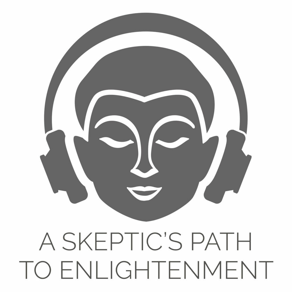 A Skeptic's Path to Enlightenment Meditation Podcast